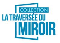 Collection La Traversée du Miroir - Editions Persée