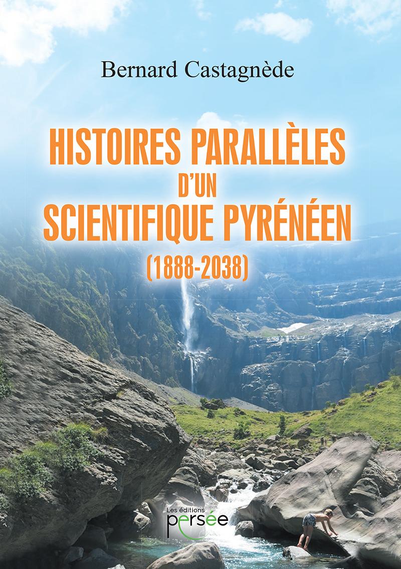 Histoires parallèles d'un scientifique pyrénéen (1888-2038)