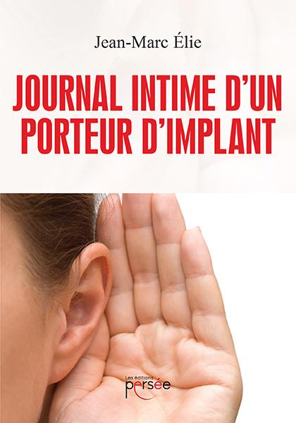 Journal intime d'un porteur d'implant