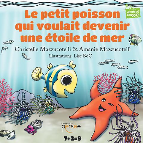 Le petit poisson qui voulait devenir une étoile de mer
