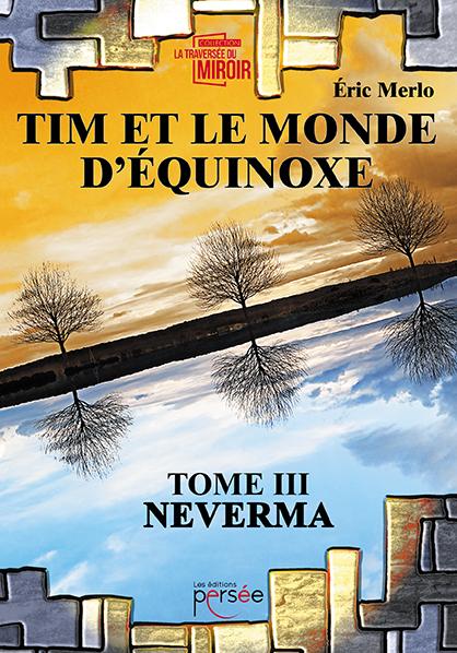 Tim et le monde d'Equinoxe T.3 Neverma